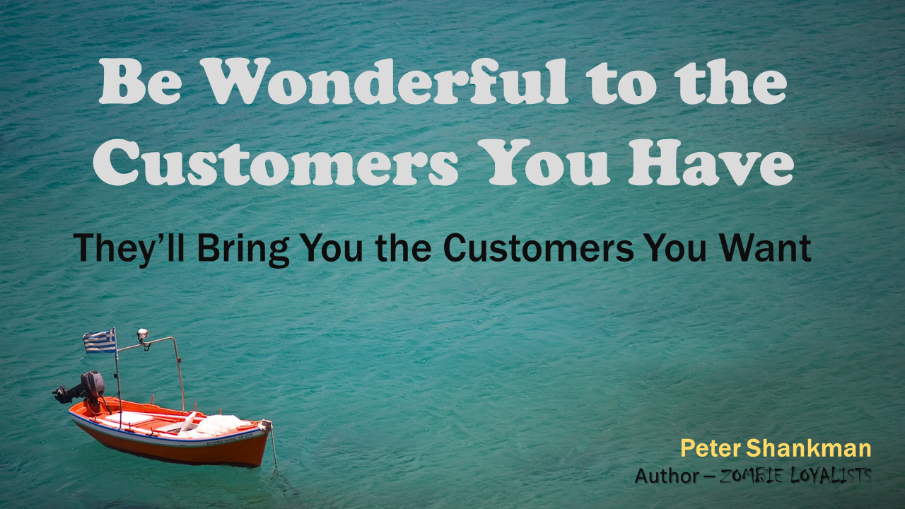 Peter Shankman quote meme by Be Media Savvy - Be wonderful to the customers you have