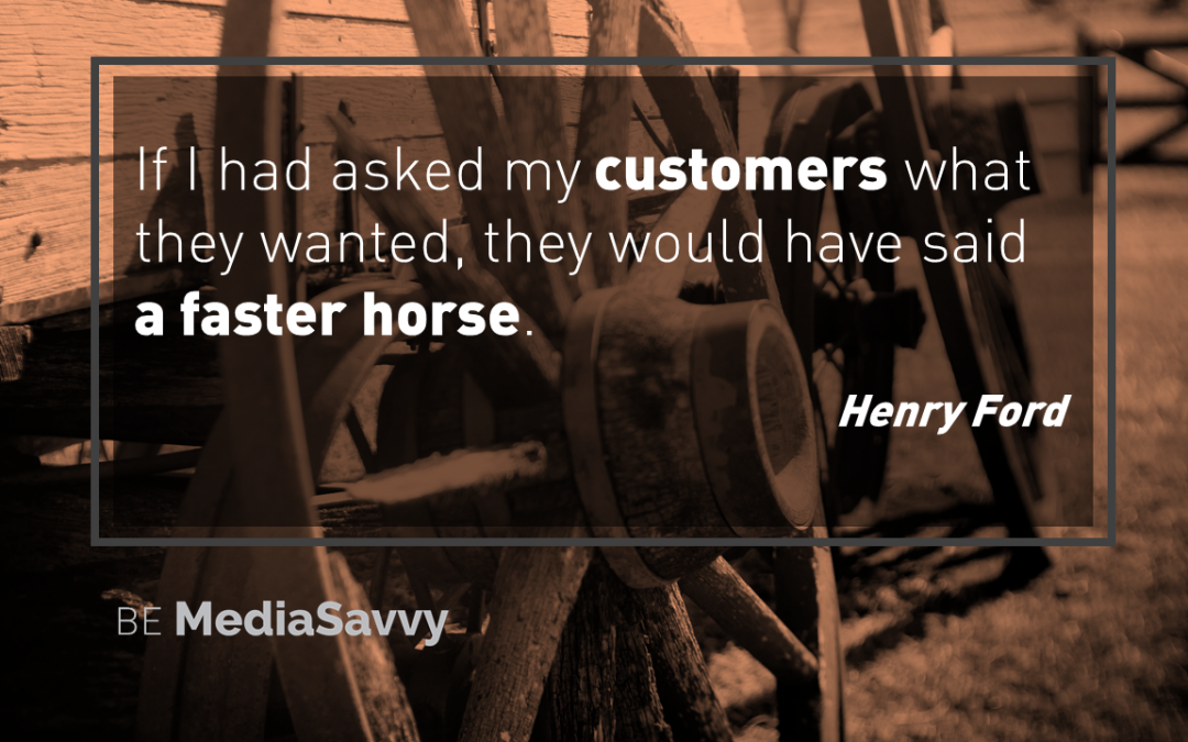 Leadership, vision, purpose, direction, Be Media Savvy, Henry Ford quote