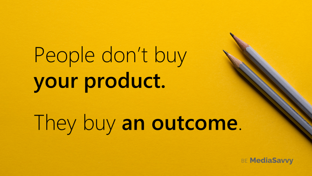 People buy outcomes